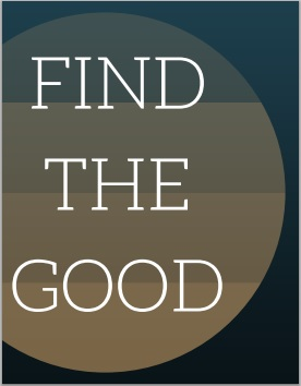 kind and simple blog motivational monday image 007 - find the good