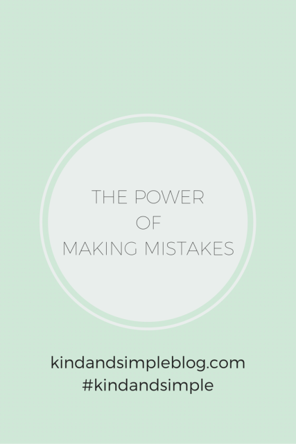 THE POWER OF MAKING MISTAKES